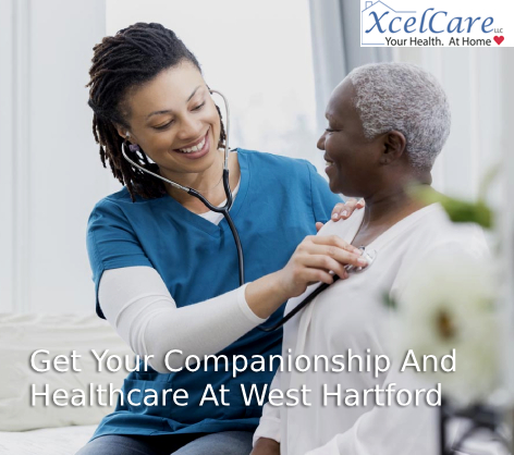 Get Your Companionship And Healthcare At West Hartford