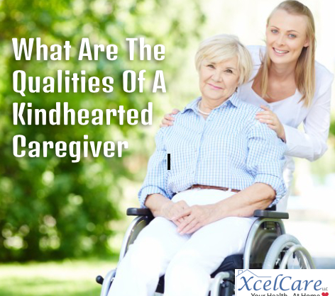 What Are The Qualities Of A Kindhearted Caregiver