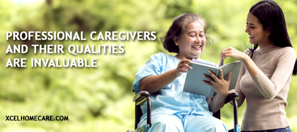 Professional Caregivers and Their Qualities Are Invaluable